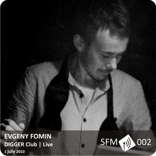 Evgeny Fomin - Live@Digger [SFM 002]