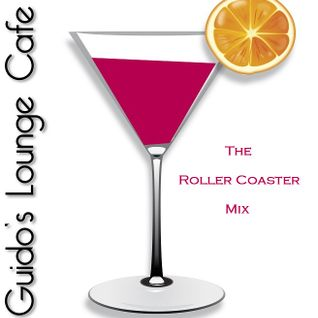 Guido's Lounge Cafe Broadcast#055 The Roller Coaster Mix (20130322)