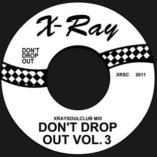 XRAYSOULCLUB MIX #10 - DON'T DROP OUT! (VOLUME 3)