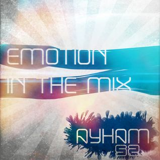 Ayham52 - Emotion In The Mix 050 [ReOrder Guestmix] (As Played On Trance-Energy Radio)