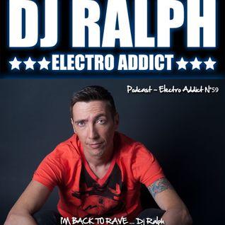 DJ Ralph Podcast - Electro Addict N°59