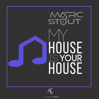Marc Stout - My House Is Your House #009 - 4th of July 2015