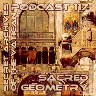Sacred Geometry - Secret Archives of the Vatican Podcast 117