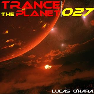 Trance the Planet 027