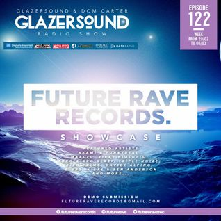 Glazersound Radio Show Episode #122 Future Rave Records Showcase
