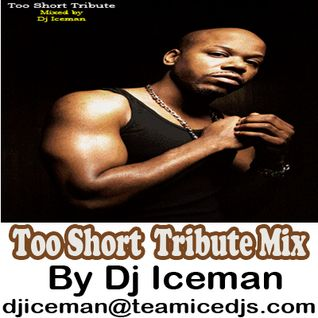 Too Short Tribute Mix by Dj Iceman