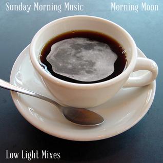 Sunday Morning Music vol. 11 - Morning Moon