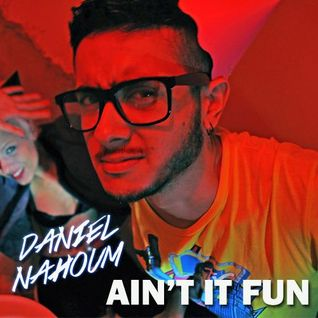 Daniel Nahoum - Aint It Fun (Set Promo)