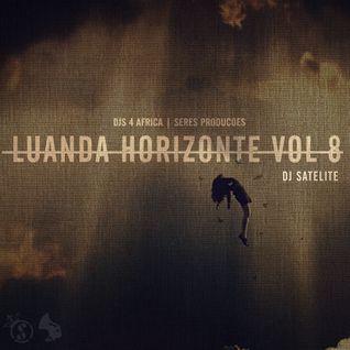 Luanda No Horizonte Vol 8 By Dj Satelite - Seres Produções x Djs4Africa