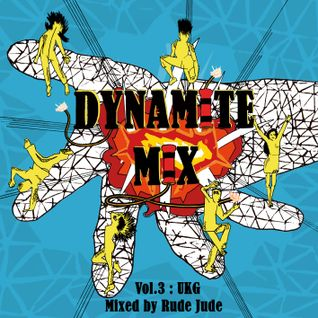 Dynamite mixtape Vol.3 UK-Garage