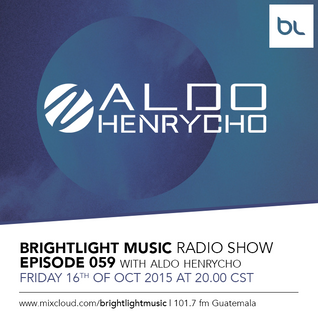 #059 BrightLight Music Radio Show with Aldo Henrycho [Guest Mix]