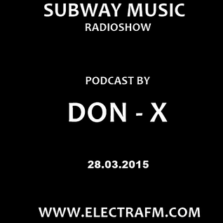 Subway Music RadioShow - Podcast 057 By DON-X