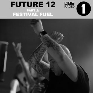 Alan Fitzpatrick - BBC Radio 1 Future 12 Guestmix Part 2 - Festival Fuel :: July 2015