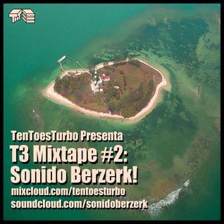T3 Mixtape #2: Sonido Berzerk!