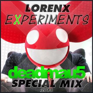 Lorenx Special Experiments Mix - Deadmau5