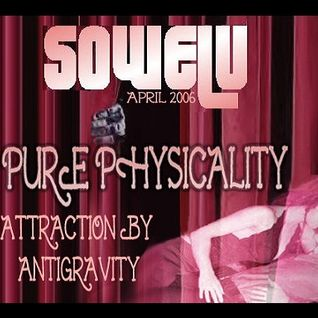 Pure Physicality - Attraction By AntiGravity