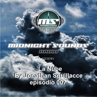 The MidNight Sounds Radio Pres. La Nube by Jonathan Squillacce episodio 007