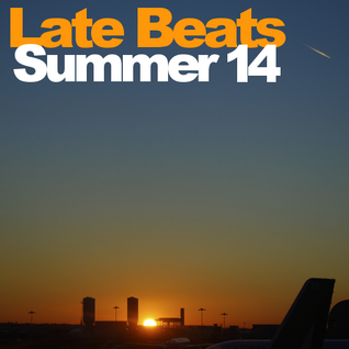 Late Beats - Summer 14