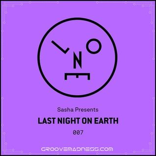 Sasha Presents - Last Night On Earth 007 - November 2015