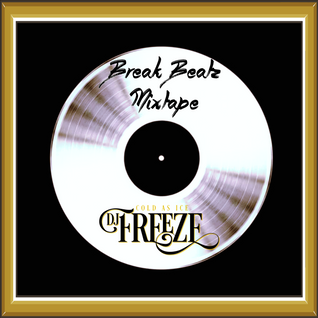 Break Beatz Mixtape By DJ Freeze