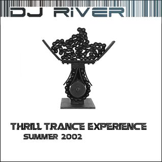 DJ River - Thrill Trance Experience (Summer 2002)