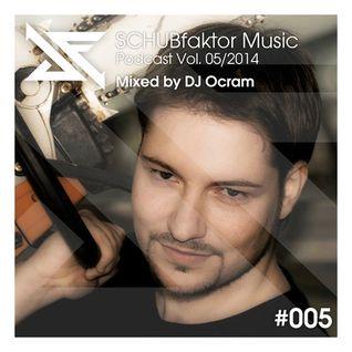 Dj Ocram - Schubfaktor Music Podcast May/2014
