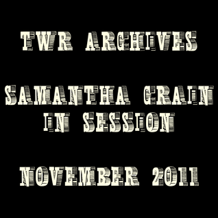 TWR Archive Sessions - Samantha Crain, 12.11.11, Syndicate 2.0 #069