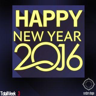 TotalWeek#3-HNY'16(RandomShape Mix)