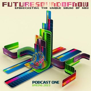 Future Sound of Now Podcast One Spring 2013