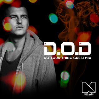 D.O.D - Do Your Thing Guestmix