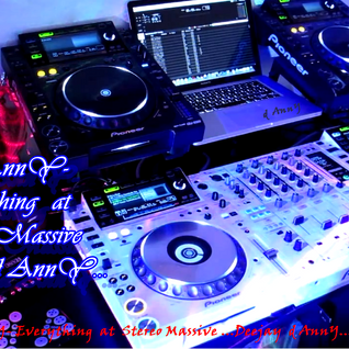 Dj dAnnY-Everything  at  Stereo Massive ...Deejay  d AnnY...