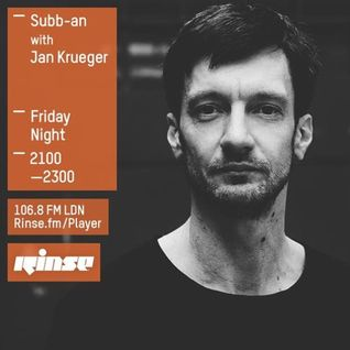 Rinse FM Podcast - Subb-an - 26th June 2015 w/ Jan Krueger