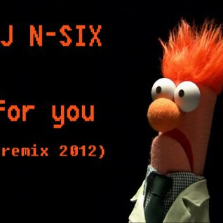 DJ N-SIX  -  For you  remix 2012