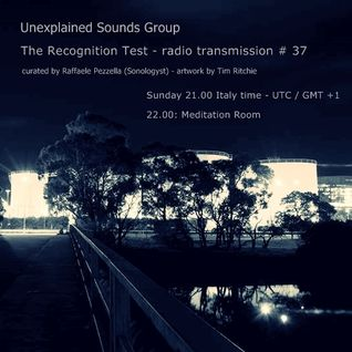 Unexplained Sounds Group - The Recognition Test # 37