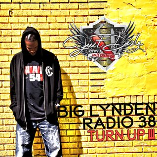 Big Lynden Radio #38 (TURN UP !!!)