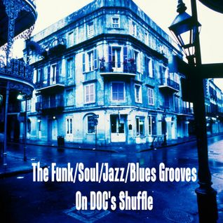 The Funk, Soul, Jazz & Blues Grooves On DOC's Shuffle (09.07.15)