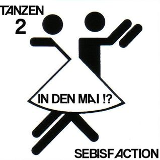 Sebisfaction - Tanzen 2 in den Mai !?