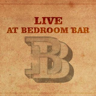 Bedroom Bar Live October