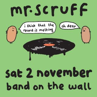 Mr Scruff Band on the Wall DJ Set, Saturday November 2nd 2013