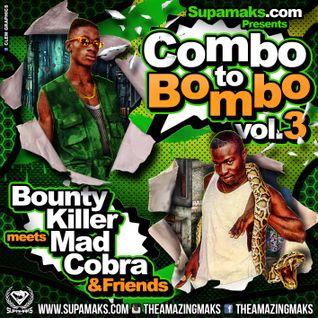 Supamaks.com Presents Combo To Bombo Vol 3 ft Mad Cobra & Bounty Killer 2016