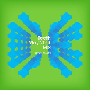 Teeth - May 2011 Mix
