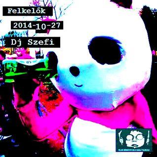 Dj Szefi - Felkelők 2014 10 27