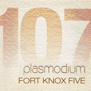 Plasmodium Radio 107: Fort Knox Five
