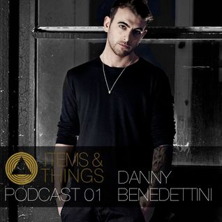 ITEMS & THINGS PODCAST 01: DANNY BENEDETTINI