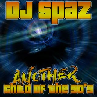 DJ Spaz presents Another Child of the 90's (Recorded 2009ish)