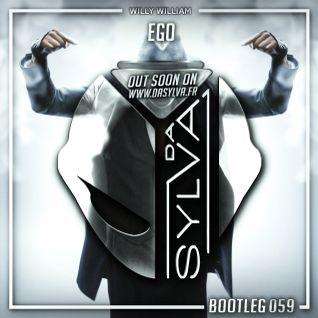 Willy William - Ego (Da Sylva Bootleg) PREVIEW