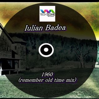 Iulian Badea  - 1960(remember old time mix)