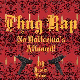 Thug Rap - No Ballerina's Allowed!