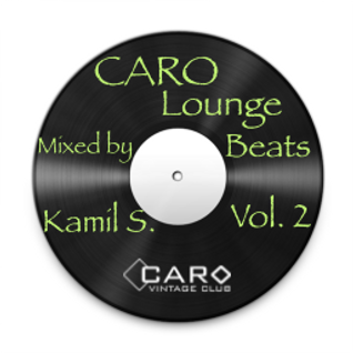 CARO Lounge Beats Vol. 2 - Mixed by Kamil S.