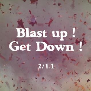 Blast Up ! Get Down ! 2/1.1